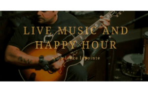 Live Music & Happy Hour with Lance Lapointe
